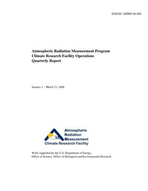 Primary view of object titled 'Atmospheric Radiation Measurement Program Climate Research Facility Operations Quarterly Report January-March 2006'.