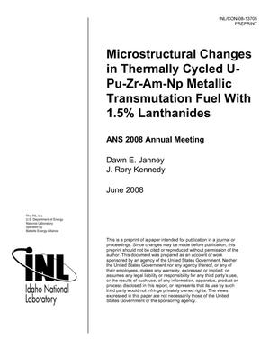 Primary view of object titled 'Microstructural Changes In Thermally Cycled U-Pu-Zr-Am-Np Metallic Transmutation Fuel With 1.5% Lanthanides'.