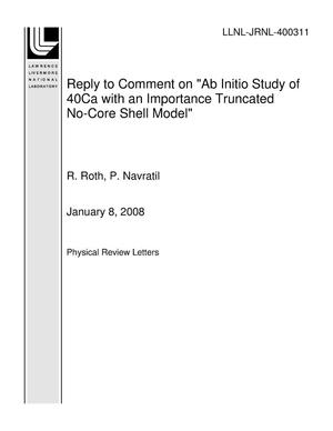 "Primary view of object titled 'Reply to Comment on ""Ab Initio Study of 40Ca with an Importance Truncated No-Core Shell Model""'."