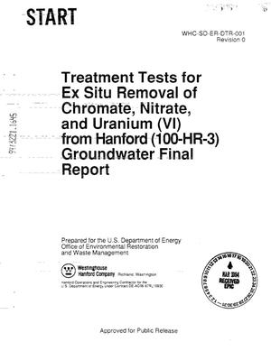 Primary view of object titled 'TREATMENT TESTS FOR EX SITU REMOVAL OF CHROMATE & NITRATE & URANIUM (VI) FROM HANFORD (100-HR-3) GROUNDWATER FINAL REPORT'.