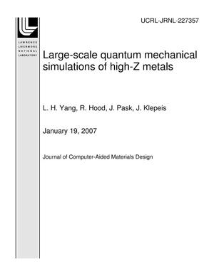 Primary view of object titled 'Large-scale quantum mechanical simulations of high-Z metals'.