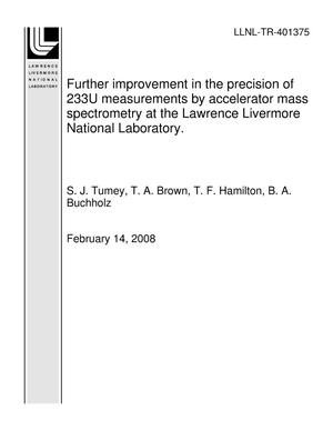 Primary view of object titled 'Further improvement in the precision of 233U measurements by accelerator mass spectrometry at the Lawrence Livermore National Laboratory.'.