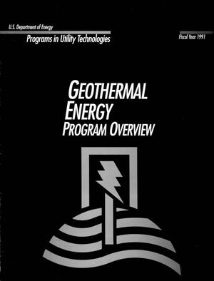 Primary view of object titled 'Geothermal Energy Program Overview: Fiscal Year 1991'.