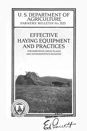 Effective haying equipment and practices for northern Great Plains and inter-mountain regions.