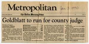 Primary view of object titled '[Newspaper clipping: Goldblatt to run for county judge]'.