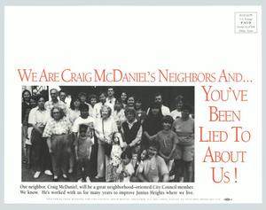 Primary view of object titled '[Promotional mail: We Are Craig McDaniel's Neighbors and...You've Been Lied to about Us!]'.