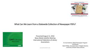 Primary view of object titled 'What Can We Learn from a Statewide Collection of newspaper PDFs?'.