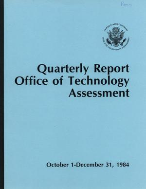 Primary view of object titled 'Quarterly Report Office of Technology Assessment, October 1 - December 1, 1984'.