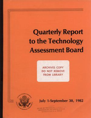 Primary view of object titled 'Quarterly Report to the Technology Assessment Board, July 1 - September 30, 1982'.