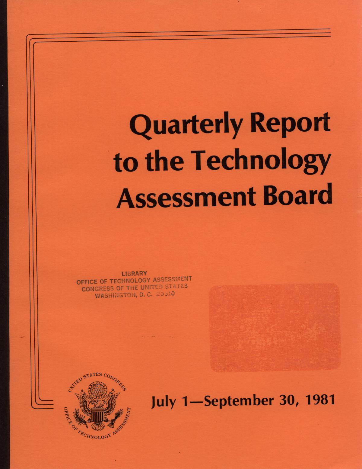 Quarterly Report to the Technology Assessment Board, July 1 - September 30, 1981                                                                                                      Front Cover