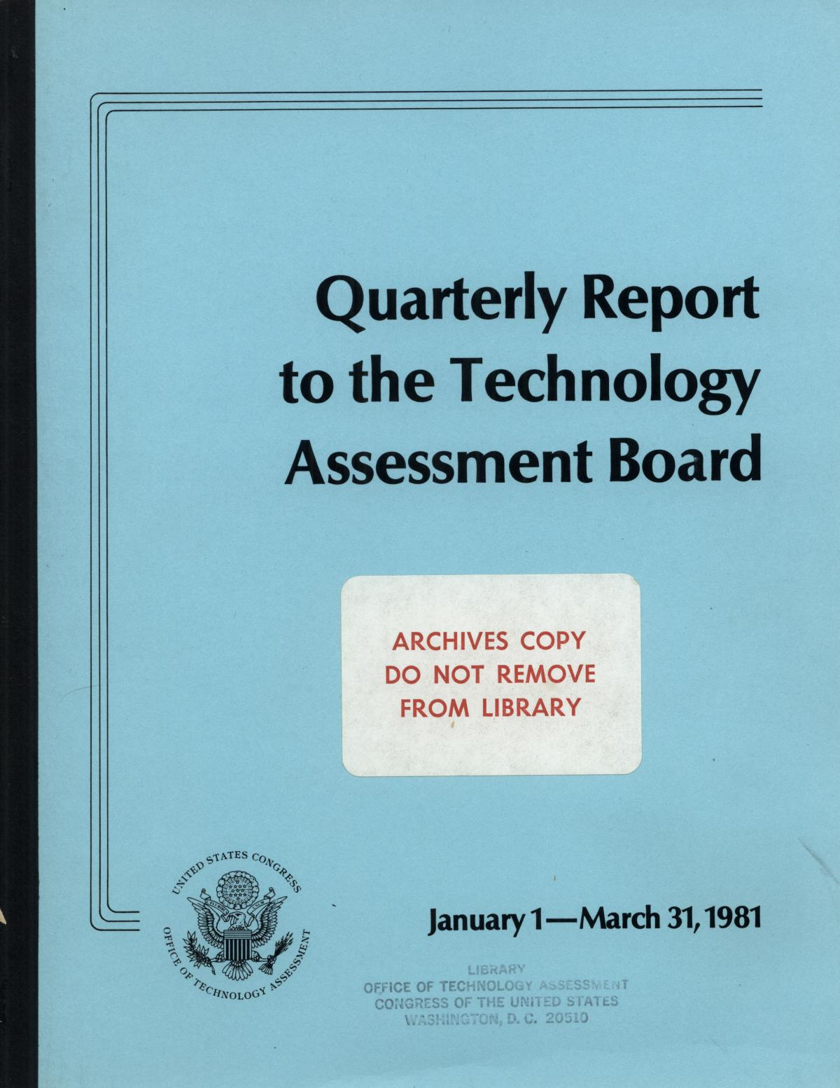 Quarterly Report to the Technology Assessment Board, January 1 - March 31, 1981                                                                                                      Front Cover