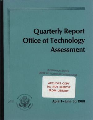 Quarterly Report to the Technology Assessment Board, April 1 - June 30, 1980