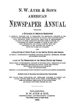 Primary view of N. W. Ayer & Son's American Newspaper Annual: containing a Catalogue of American Newspapers, a List of All Newspapers of the United States and Canada, 1898, Volume 1