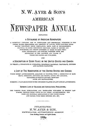 N. W. Ayer & Son's American Newspaper Annual: containing a Catalogue of American Newspapers, a List of All Newspapers of the United States and Canada, 1896