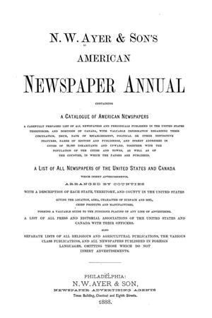 Primary view of object titled 'N. W. Ayer & Son's American Newspaper Annual: containing a Catalogue of American Newspapers, a List of All Newspapers of the United States and Canada, 1888'.