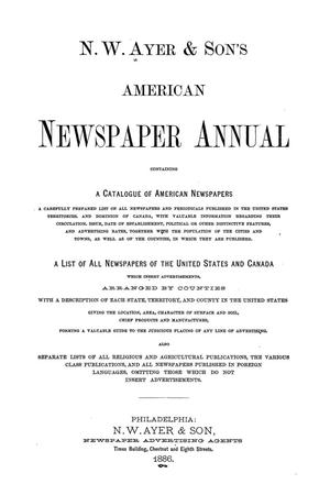 N. W. Ayer & Son's American Newspaper Annual: containing a Catalogue of American Newspapers, a List of All Newspapers of the United States and Canada, 1886, Volume 2