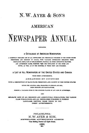 Primary view of object titled 'N. W. Ayer & Son's American Newspaper Annual: containing a Catalogue of American Newspapers, a List of All Newspapers of the United States and Canada, 1886, Volume 1'.