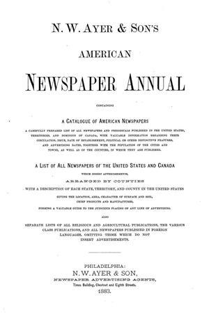 Primary view of N. W. Ayer & Son's American Newspaper Annual: containing a Catalogue of American Newspapers, a List of All Newspapers of the United States and Canada, 1883