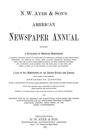 Primary view of object titled 'N. W. Ayer & Son's American Newspaper Annual: containing a Catalogue of American Newspapers, a List of All Newspapers of the United States and Canada, 1882'.