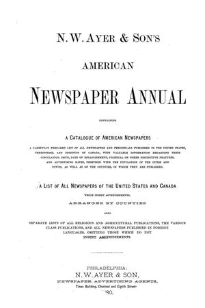 Primary view of object titled 'N. W. Ayer & Son's American Newspaper Annual: containing a Catalogue of American Newspapers, a List of All Newspapers of the United States and Canada, 1880'.