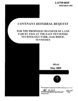 Primary view of object titled 'Covenant Deferral Request for the Proposed Transfer of Land Parcel ED-8 at the East Tennessee Technology Park, Oak Ridge, Tennessee - Final - May 2009'.