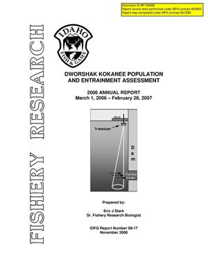 Primary view of object titled 'Dworshak Kokanee Population and Engrainment Assessment : 2006 Annual Report, March 1, 2006 - February 28, 2007.'.