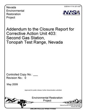 Primary view of object titled 'Addendum to the Closure Report for Corrective Action Unit 403: Second Gas Station, Tonopah Test Range, Nevada, Revision 0'.