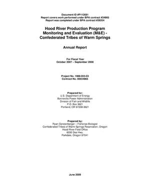 Primary view of object titled 'Hood River Production Program Monitoring and Evaluation (M&E) - Confederated Tribes of Warm Springs : Annual Report For Fiscal Year, October 2007 – September 2008.'.