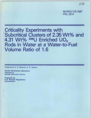Primary view of object titled 'Criticality Expermints with Subcritical Clusters of 2.35 Wt% and 4.31 Wt% 2.35U Enriched UO2 Rods in Water at a Water-to-Fuel Volume Ratio of 1.6'.