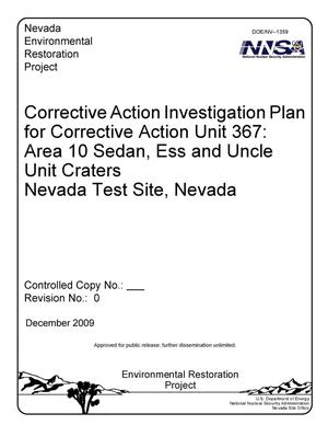 Primary view of object titled 'Corrective Action Investigation Plan for Corrective Action Unit 367: Area 10 Sedan, Ess and Uncle Unit Craters Nevada Test Site, Nevada, Revision 0'.