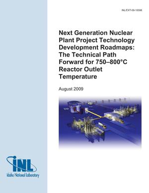 Primary view of object titled 'Next Generation Nuclear Plant Project Technology Development Roadmaps: The Technical Path Forward for 750–800°C Reactor Outlet Temperature'.