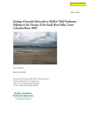 Primary view of object titled 'Ecology of Juvenile Salmonids in Shallow Tidal Freshwater Habitats in the Vicinity of the Sandy River Delta, Lower Columbia River, 2007 Annual Report.'.