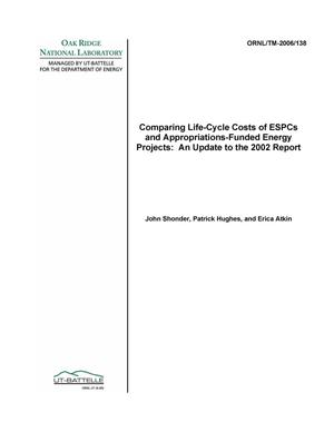 Primary view of object titled 'Comparing Life-Cycle Costs of ESPCs and Appropriations-Funded Energy Projects: An Update to the 2002 Report'.