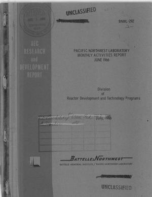 Primary view of object titled 'Pacific Northwest Laboratory Monthly Activities Report for June 1966 AEC Division of Reactor Development and Technology Programs'.