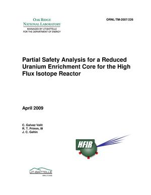 Primary view of object titled 'Partial Safety Analysis for a Reduced Uranium Enrichment Core for the High Flux Isotope Reactor'.