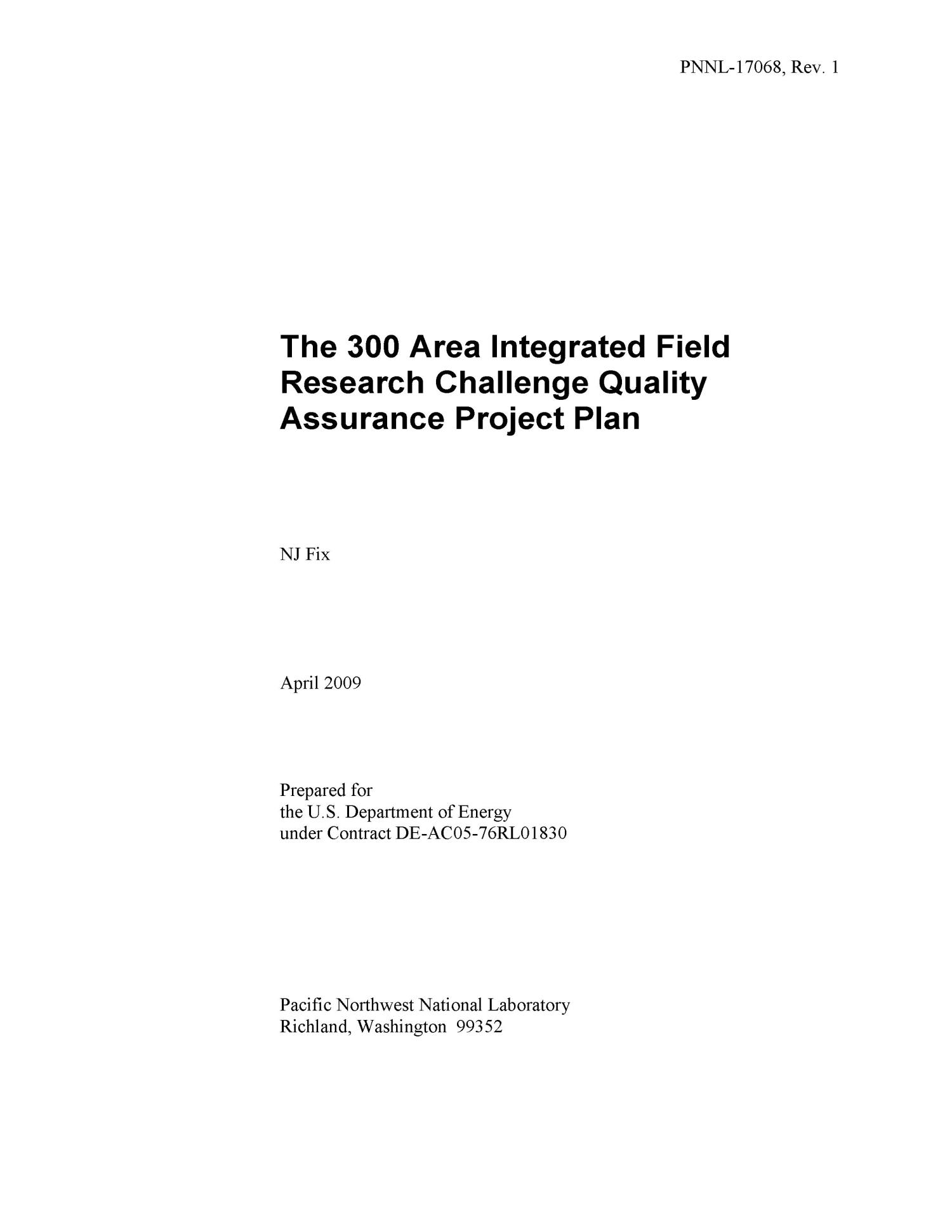 The 300 Area Integrated Field Research Challenge Quality Assurance Project Plan                                                                                                      [Sequence #]: 3 of 92