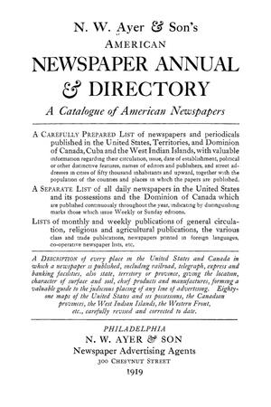 Primary view of object titled 'N. W. Ayer & Son's American Newspaper Annual and Directory: A Catalogue of American Newspapers, 1919, Volume 1'.
