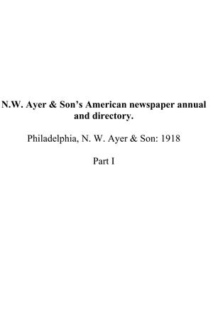 Primary view of object titled 'N. W. Ayer & Son's American Newspaper Annual and Directory: A Catalogue of American Newspapers, 1918, Volume 1'.