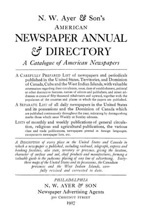 N. W. Ayer & Son's American Newspaper Annual and Directory: A Catalogue of American Newspapers, 1917, Volume 1