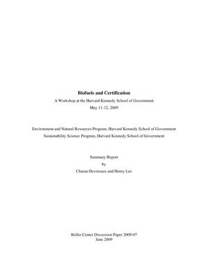 Primary view of object titled 'Biofuels and certification. A workshop at the Harvard Kennedy School of Government. Summary report'.
