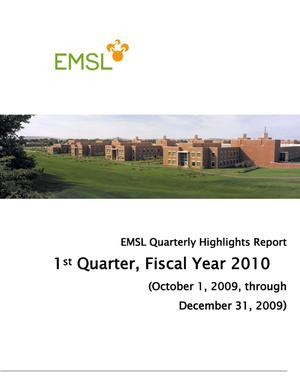 Primary view of object titled 'EMSL Quarterly Highlights Report: 1st Quarter, Fiscal Year 2010'.
