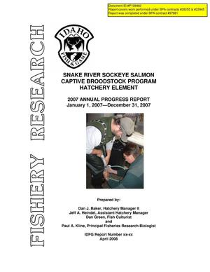 Primary view of object titled 'Snake River Sockeye Salmon Captive Broodstock Program Hatchery Element : Project Progress Report 2007 Annual Report.'.