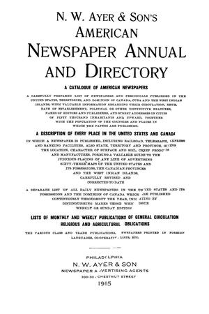 N. W. Ayer & Son's American Newspaper Annual and Directory: A Catalogue of American Newspapers, 1915, Volume 1
