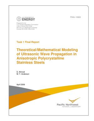 Primary view of object titled 'Task 1 Final Report, Theoretical/Mathematical Modeling of Ultrasonic Wave Propagation in Anisotropic Polycrystalline Stainless Steels'.