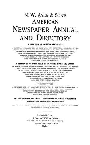 Primary view of N. W. Ayer & Son's American Newspaper Annual and Directory: A Catalogue of American Newspapers, 1914, Volume 1
