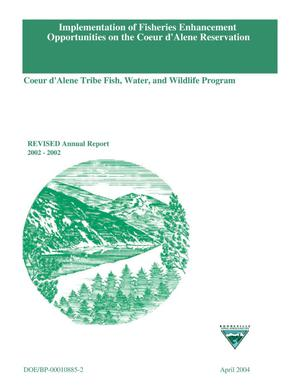 Primary view of object titled 'Implementation of Fisheries Enhancement Opportunities on the Coeur d'Alene Reservation; Coeur d'Alene Tribe Fish, Water, and Wildlife Program, REVISED 2002 Annual Report.'.