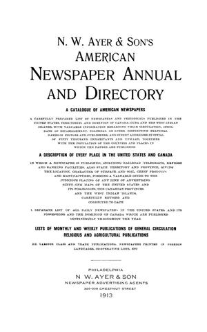 Primary view of object titled 'N. W. Ayer & Son's American Newspaper Annual and Directory: A Catalogue of American Newspapers, 1913, Volume 1'.