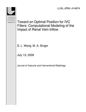 Primary view of object titled 'Toward an Optimal Position for IVC Filters: Computational Modeling of the Impact of Renal Vein Inflow'.