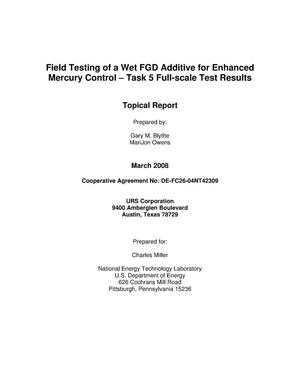 Primary view of object titled 'Field Testing of a Wet FGD Additive for Enhanced Mercury Control - Task 5 Full-Scale Test Results'.