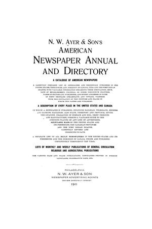 N. W. Ayer & Son's American Newspaper Annual and Directory: A Catalogue of American Newspapers, 1911, Volume 1